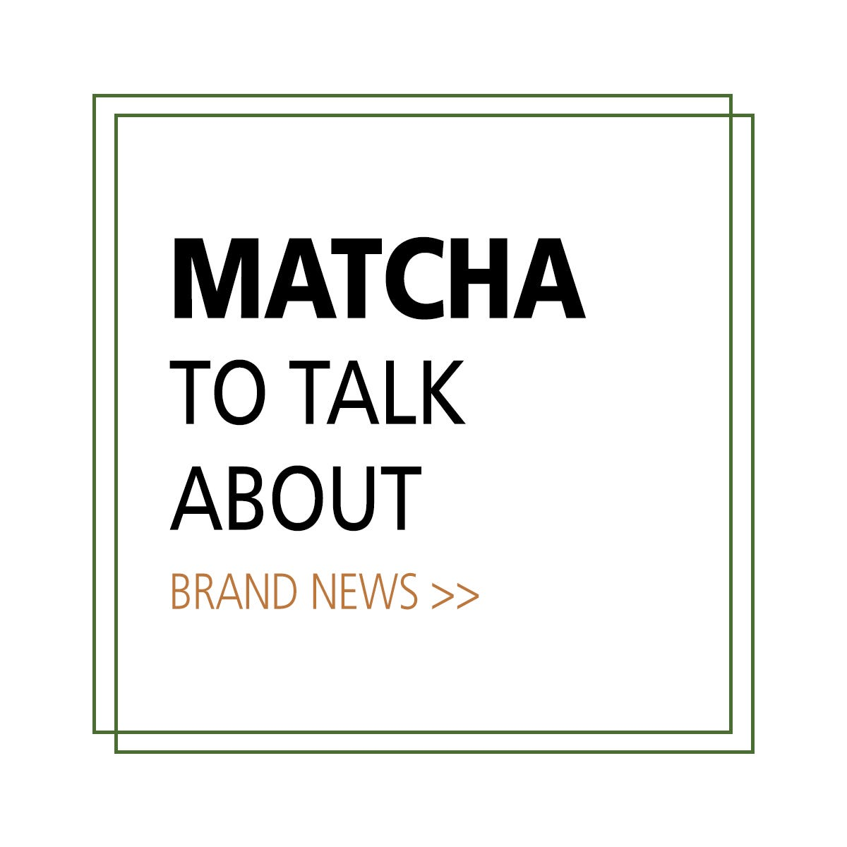 MATCHA TO TALK ABOUT